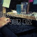 5 Real Benefits of Blogging for Your Small Business
