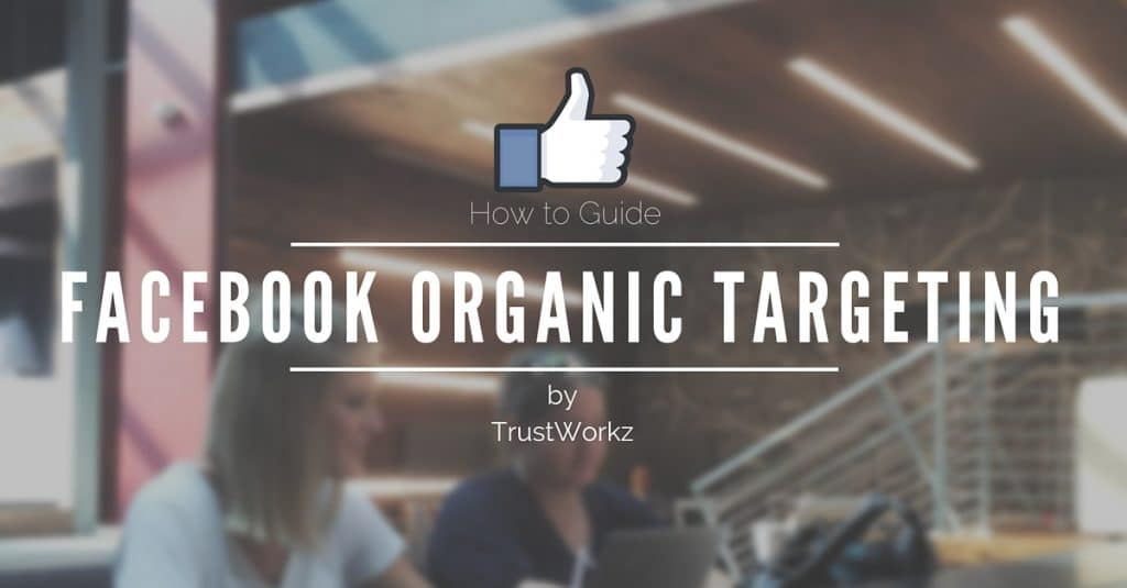 Facebook Organic Targeting