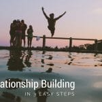 Building Online Relationships in 3 Easy Steps!