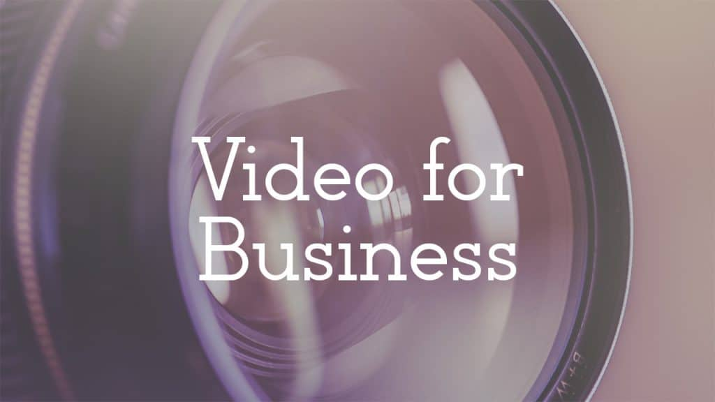 Creating Video for Your Small Business