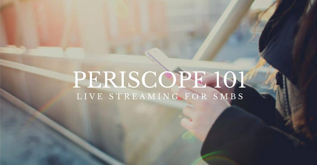 periscope 101 for smbs