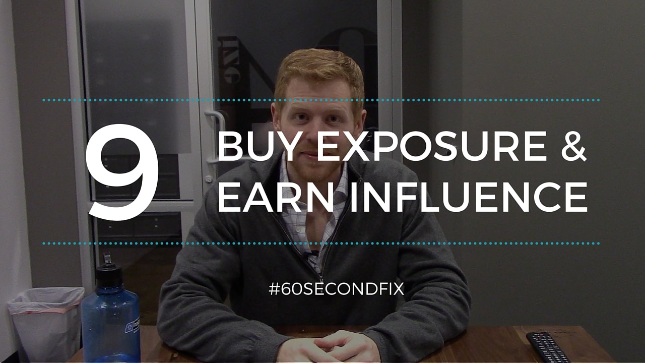 Buy Exposure and Earn Influence