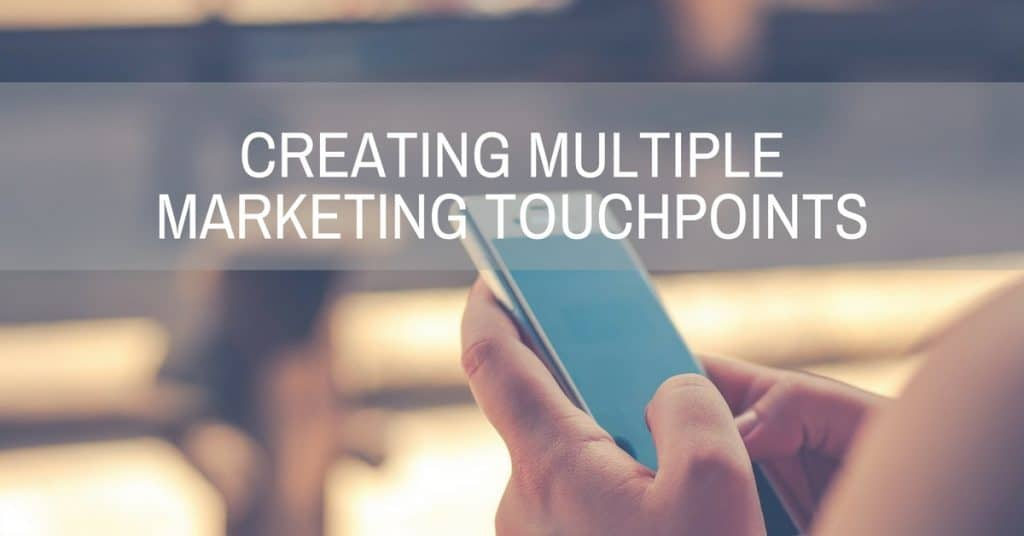 Creating Multiple Marketing Touchpoints