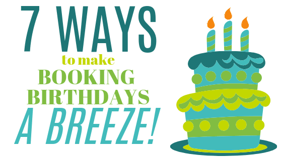 7 ways to make birthday booking a breeze